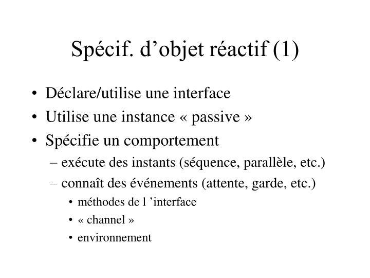 Spécif. d'objet réactif (1)