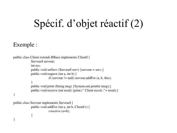 Spécif. d'objet réactif (2)