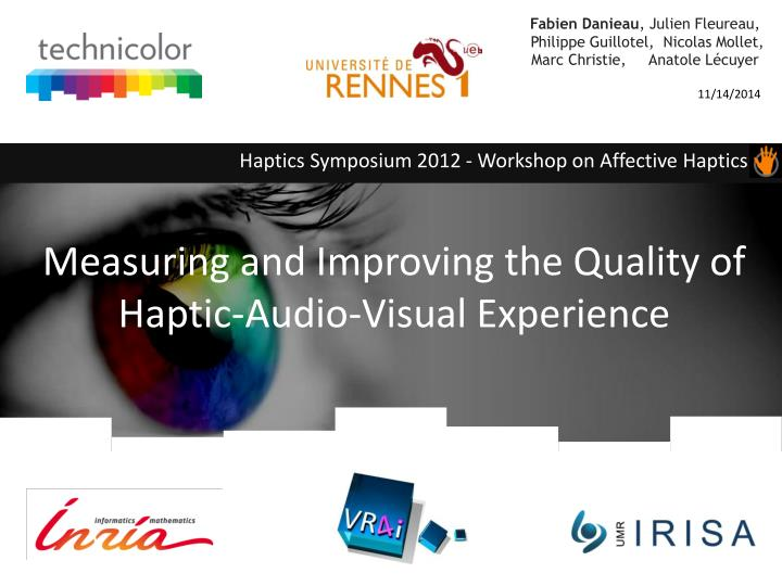 Measuring and improving the quality of haptic audio visual experience