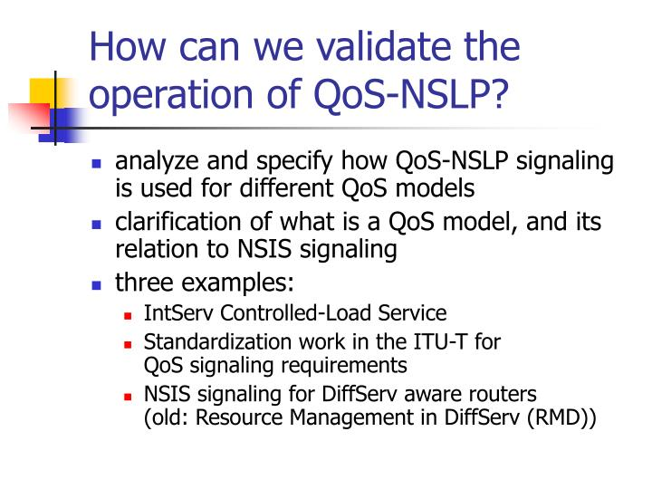 How can we validate the operation of qos nslp