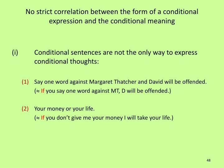 No strict correlation between the form of a conditional expression and the conditional meaning