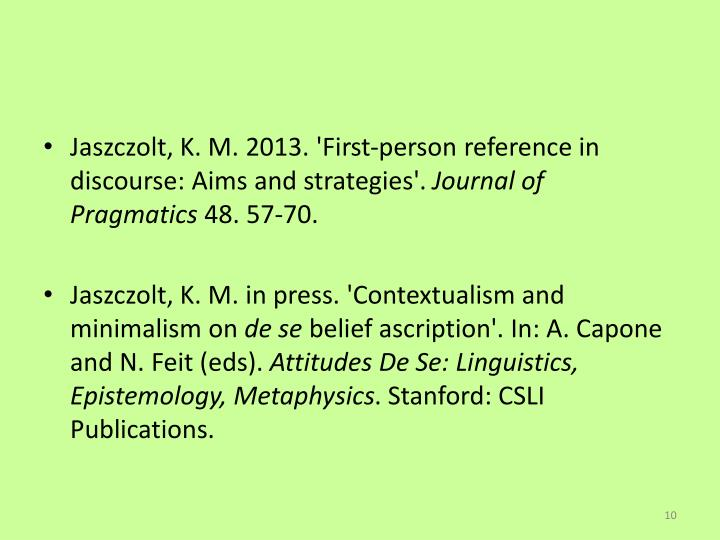 Jaszczolt, K. M. 2013. 'First-person reference in discourse: Aims and strategies'.