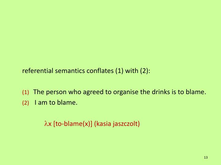 referential semantics conflates (1) with (2):