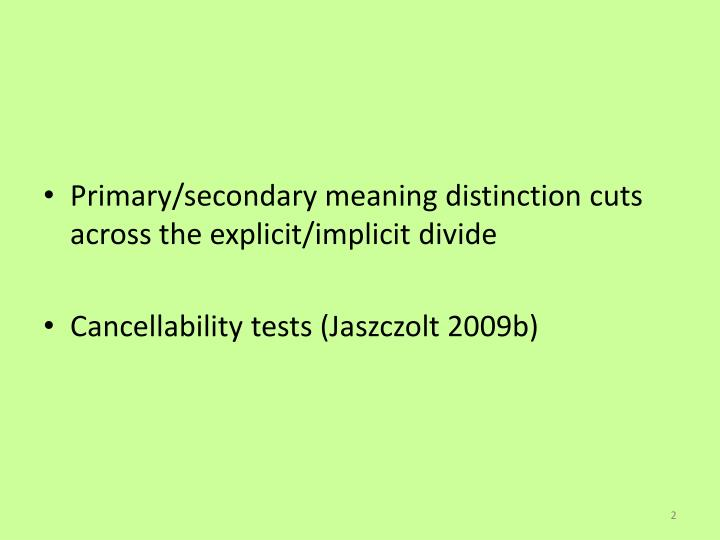Primary/secondary meaning distinction cuts across the explicit/implicit divide