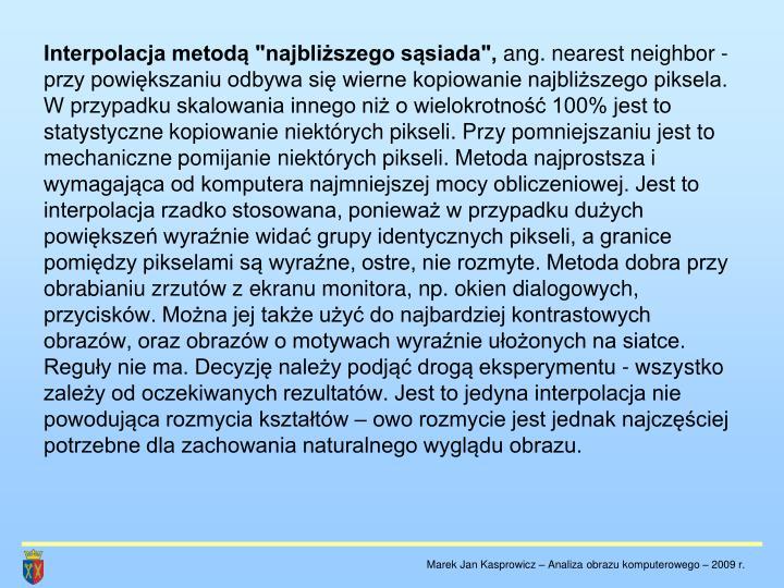 """Interpolacja metodą """"najbliższego sąsiada"""","""