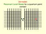 2d model resonant level model for a quantum point contact