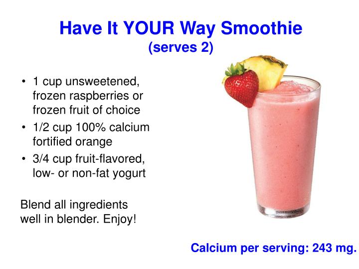 Have It YOUR Way Smoothie