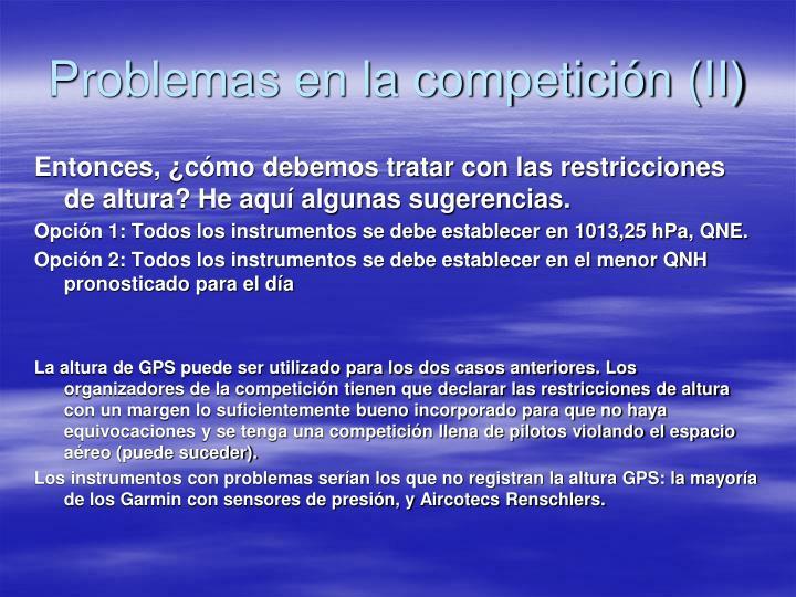 Problemas en la competición (II)