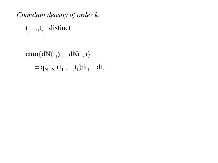 Cumulant density of order k