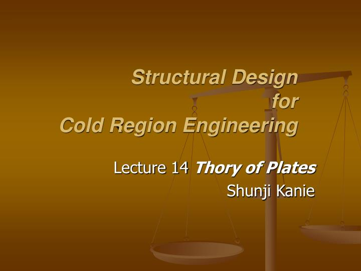 Structural design for cold region engineering