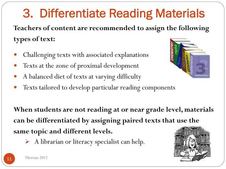 3.  Differentiate Reading Materials