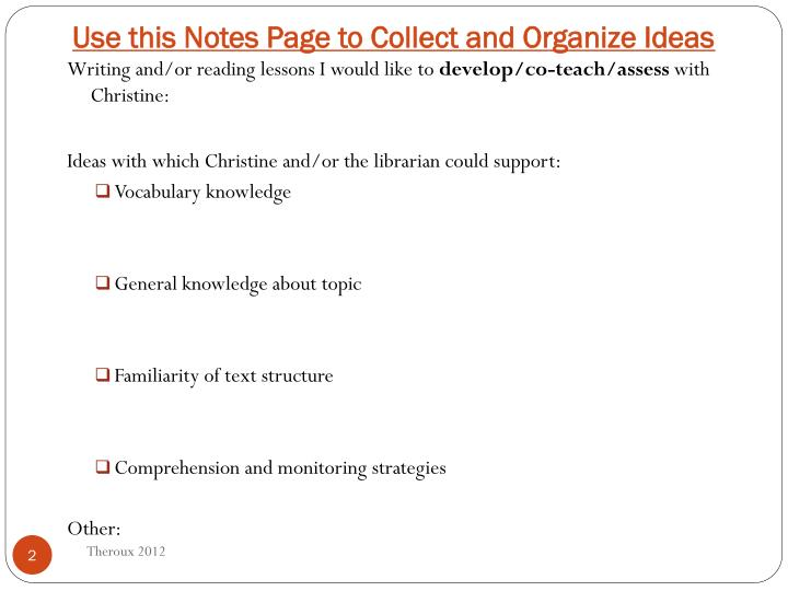 Use this notes page to collect and organize ideas