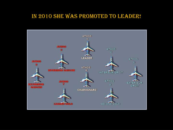 In 2010 she was promoted to leader!