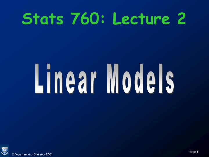 Stats 760 lecture 2