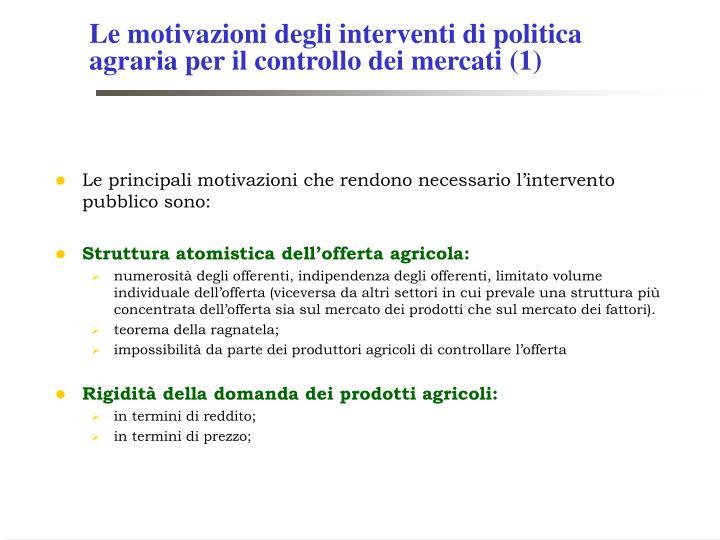 Le motivazioni degli interventi di politica agraria per il controllo dei mercati 1