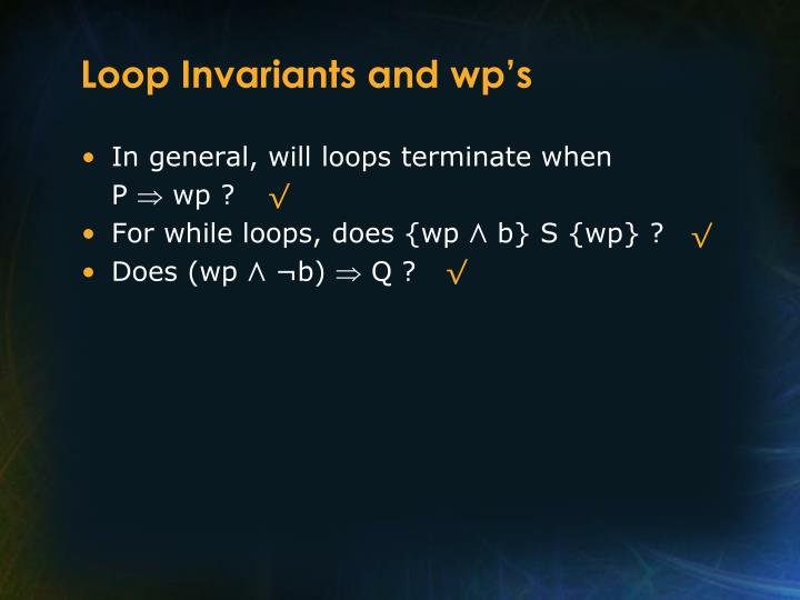 Loop Invariants and wp's