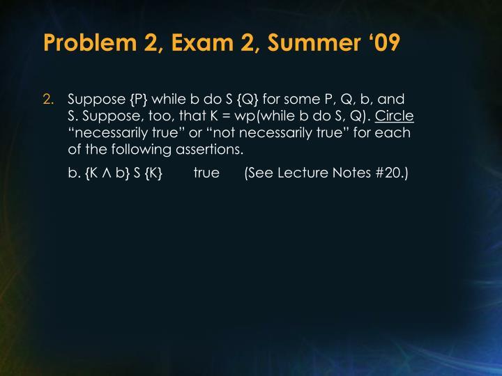 Problem 2, Exam 2, Summer '09