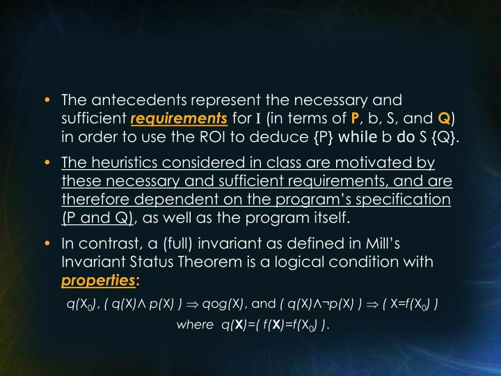The antecedents represent the necessary and sufficient