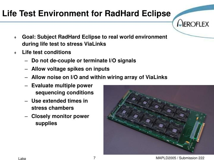 Life Test Environment for RadHard Eclipse