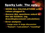 sparky lab the ugly