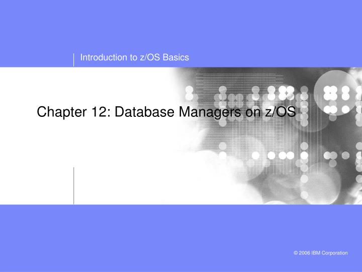 Chapter 12 database managers on z os