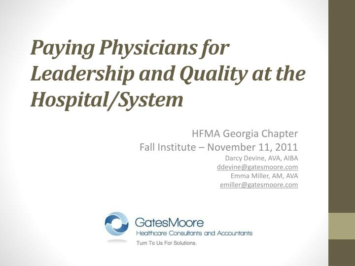 Paying physicians for leadership and quality at the hospital system