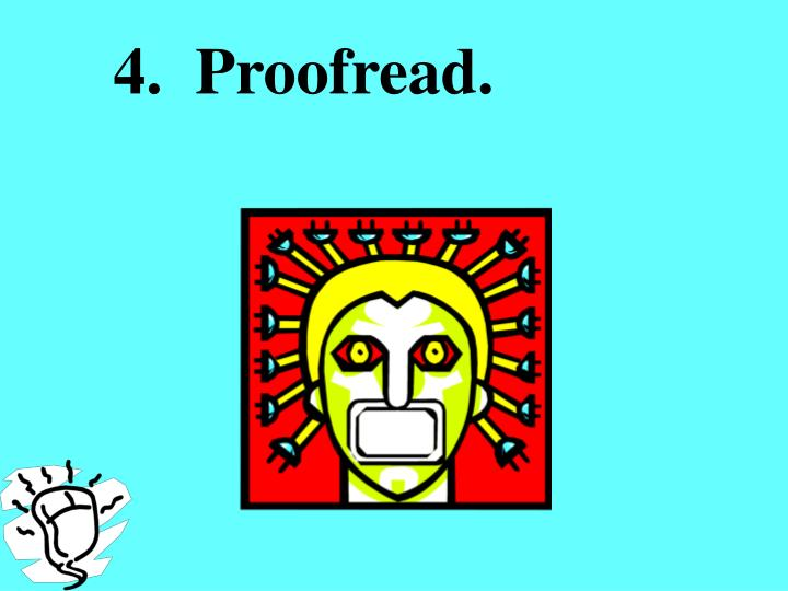 4.  Proofread.