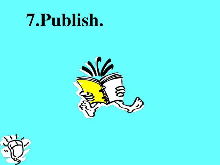 7.Publish.