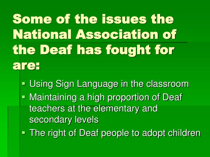 Some of the issues the National Association of the Deaf has fought for are: