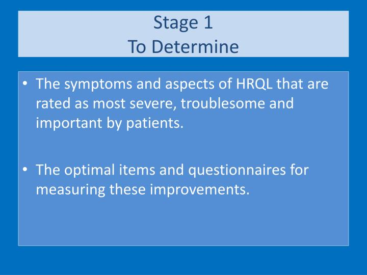 Stage 1 to determine