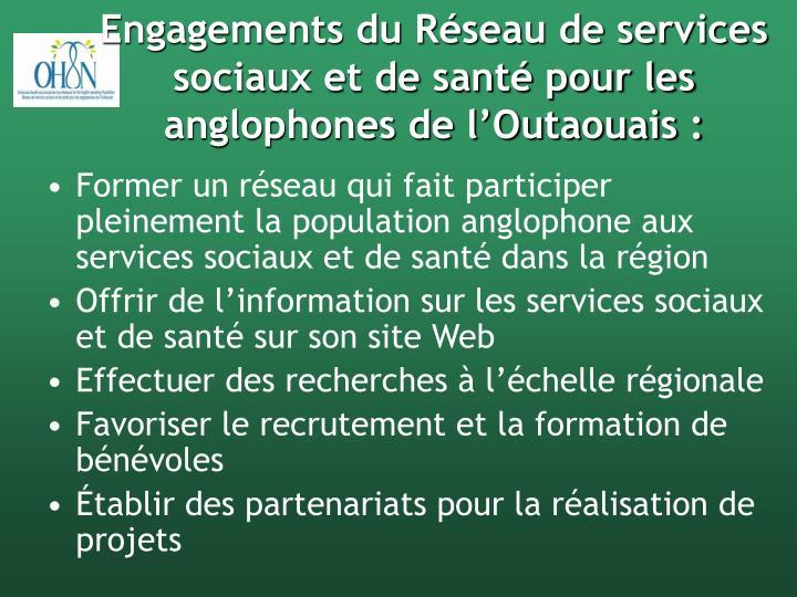 Engagements du Réseau de services sociaux et de santé pour les anglophones de l'Outaouais :