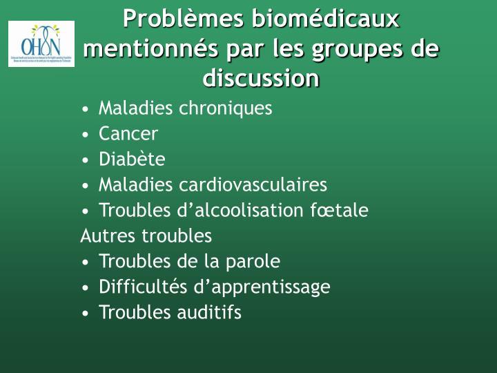 Problèmes biomédicaux mentionnés par les groupes de discussion