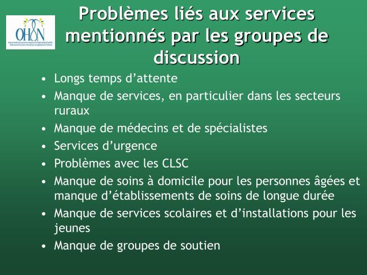 Problèmes liés aux services mentionnés par les groupes de discussion