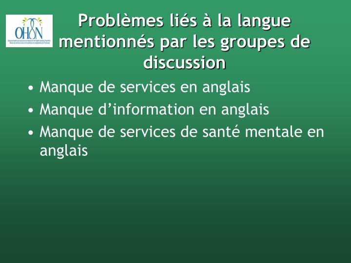 Problèmes liés à la langue mentionnés par les groupes de discussion