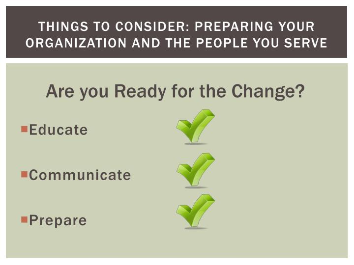 Things to Consider: Preparing Your Organization and the People You Serve