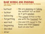 base words and endings tell what change if any was made when the ending was added