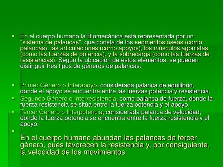 En el cuerpo humano la Biomecánica está representada por un