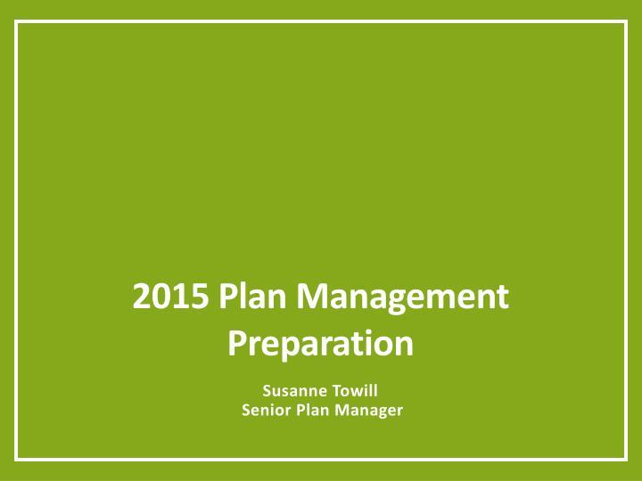 2015 Plan Management Preparation