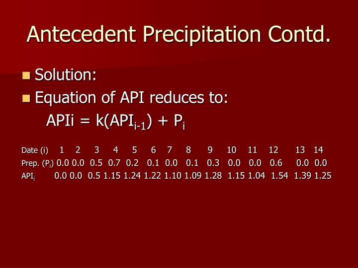 Antecedent Precipitation Contd.
