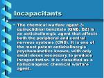incapacitants