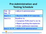 pre administration and testing schedule