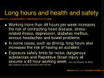 long hours and health and safety
