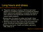 long hours and stress