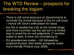 the wtd review prospects for breaking the logjam