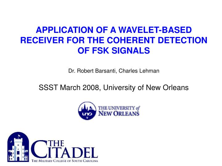 APPLICATION OF A WAVELET-BASED RECEIVER FOR THE COHERENT DETECTION OF FSK SIGNALS