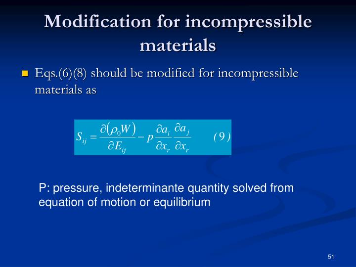 Modification for incompressible materials