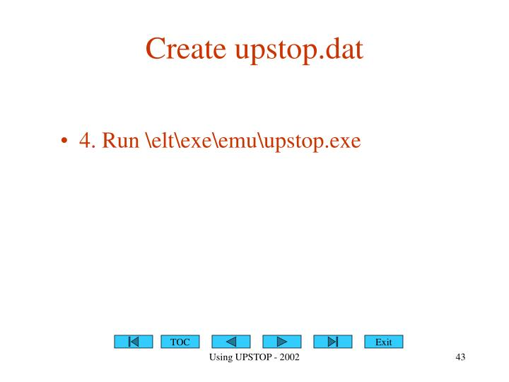 Create upstop.dat