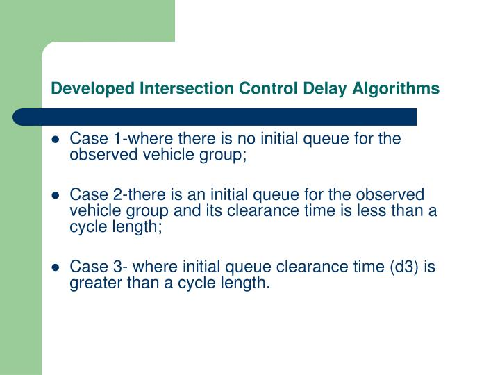 Developed Intersection Control Delay Algorithms