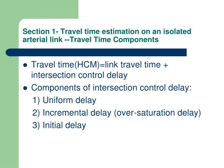 Section 1- Travel time estimation on an isolated arterial link --Travel Time Components