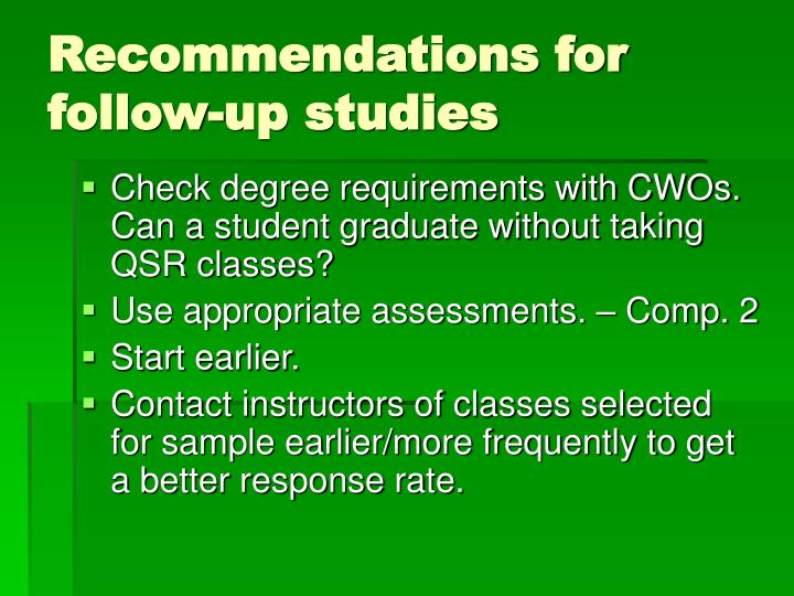 Recommendations for follow-up studies